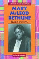 Mary McLeod Bethune - Educator and Activist