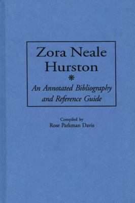 Zora Neale Hurston - An Annotated Bibliography and Reference Guide