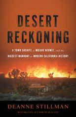 Desert Reckoning: A Town Sheriff, a Mojave Hermit, and the Biggest Manhunt in Modern California History | Chesnutt Library - New Books Display - May 2013
