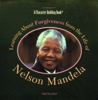 Learning about forgiveness from the life of Nelson Mandela (eBook) (Book List in Memory of Nelson Mandela - Chesnutt Library, Fayetteville State University)