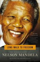 Long Walk to Freedom - The Autobiography of Nelson Mandela (Book List in Memory of Nelson Mandela - Chesnutt Library, Fayetteville State University)
