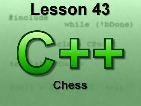C++ Console Lesson 43: Chess Game