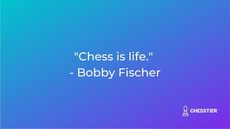 chess quote fischer