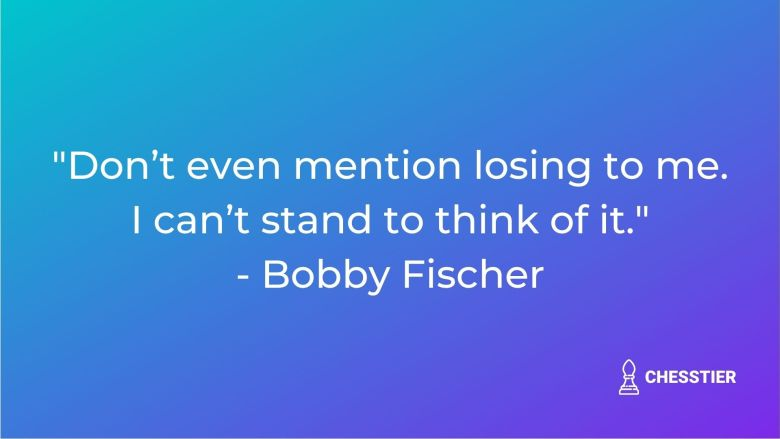 chess quote bobby fischer