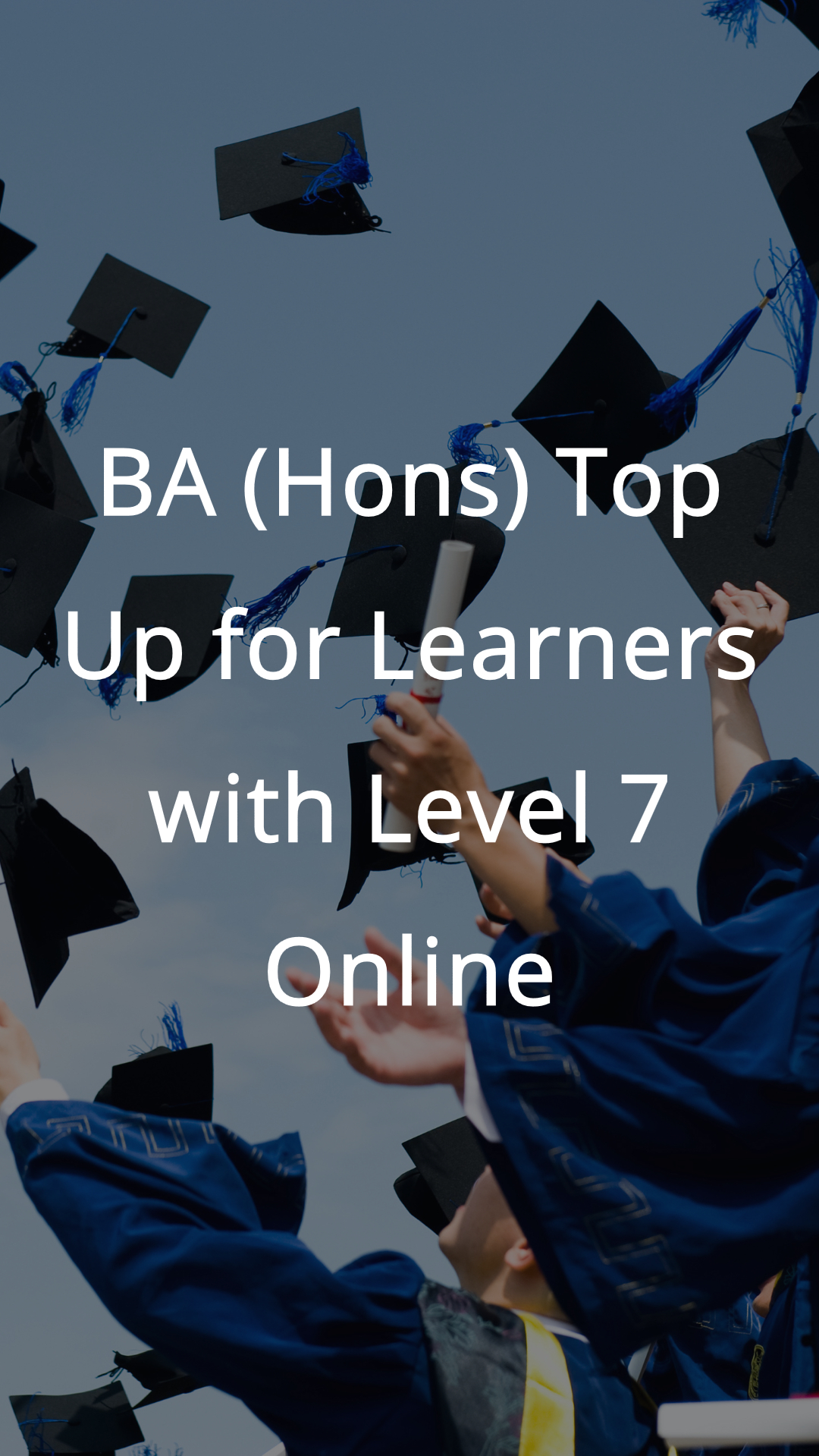 BA (Hons) Top Up for Learners with Level 7 Online