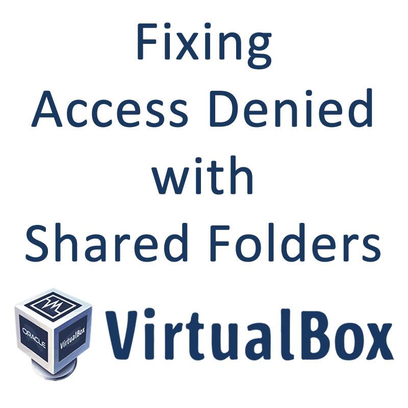 Virtual box shared folder access denied Fixed - The Chewett blog