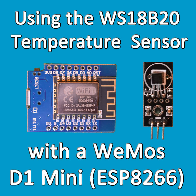 Using the DS18B20 Temperature Sensor with a WeMos D1 Mini