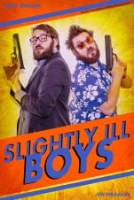SLIGHTLY ILL BOYS