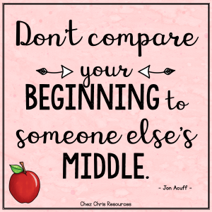 conseil au professeur stagiaire en anglais. Don't compare your beginning to someone else's middle.