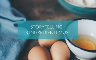 Storytelling: 3 ingredienti must