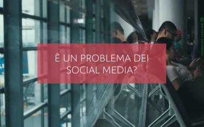 È un problema dei social media?