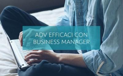 Come creare adv efficaci con il Business Manager