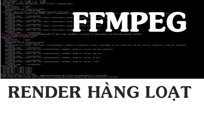 TUT Render Video hàng loạt bằng ffmpeg trong thư mục