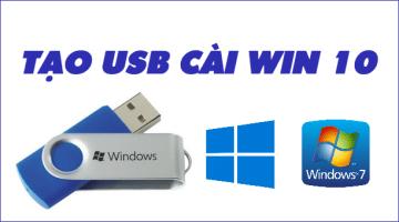 Hướng dẫn tạo USB cài Win 10/8.1/8/7 nhanh chóng
