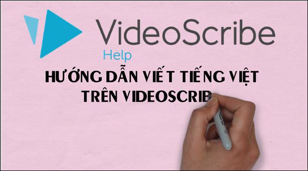 Hướng dẫn viết Tiếng Việt trên VideoScribe cực nhanh