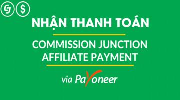 Review và Hướng dẫn chi tiết nhận thanh toán từ CJ bằng Payoneer