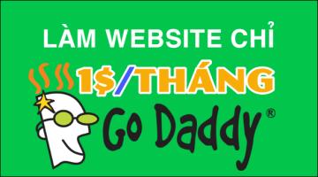[Cập nhật 2018] Đăng ký Hosting làm Website chỉ với 1$/tháng trên Godaddy