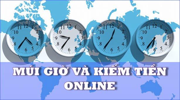 Hiểu biết cơ bản về múi giờ khi làm việc và kiếm tiền trên mạng