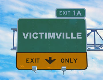 Welcome to Victimville: Are You a Visitor or a Resident?