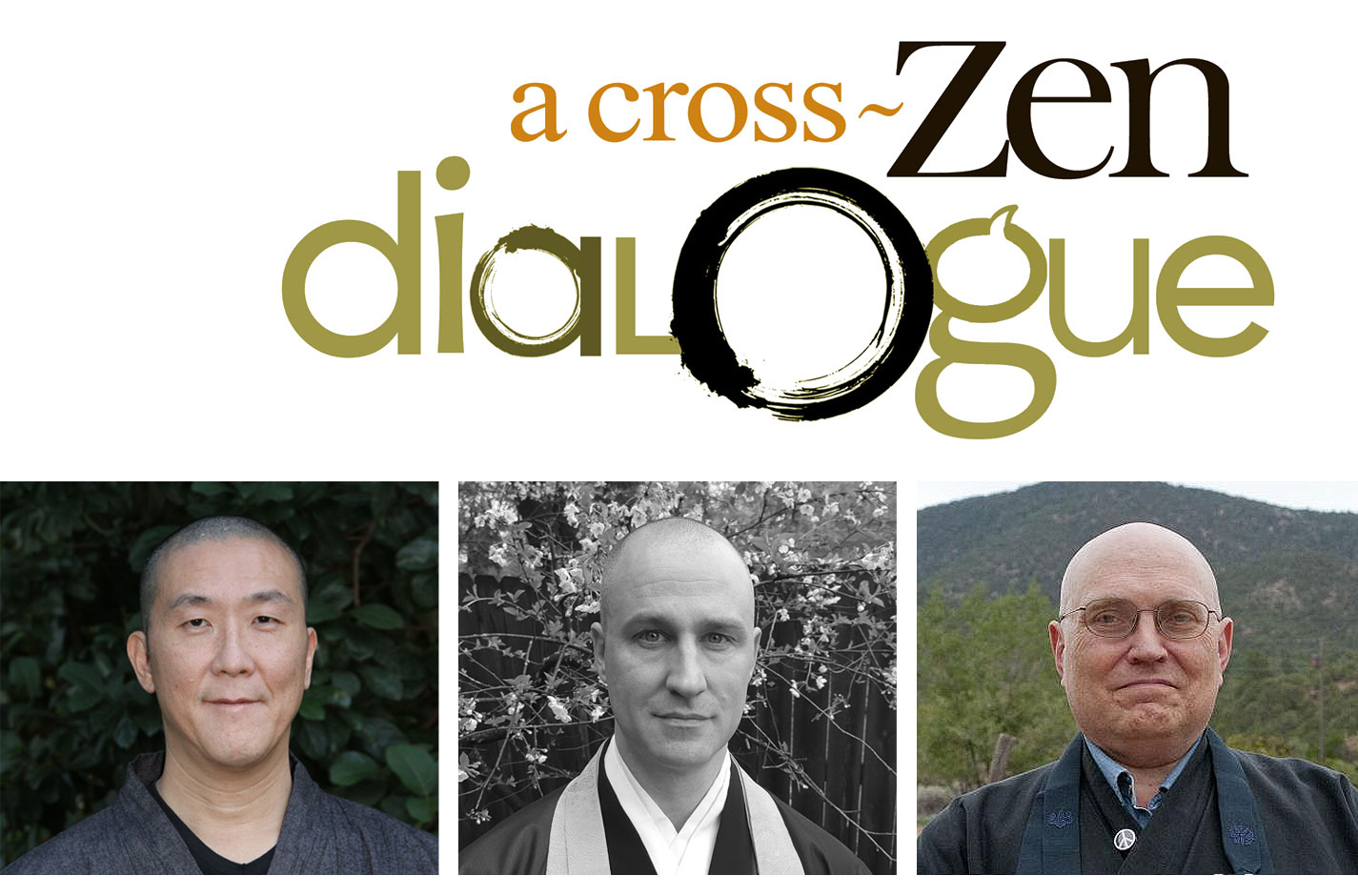 A Cross-Zen Dialogue <br><small>with 3 teachers from: Chan, Rinzai Zen & Soto Zen</small>