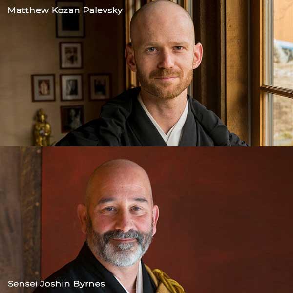 Sensei Joshin Byrnes & Matthew Kozan Palevsky