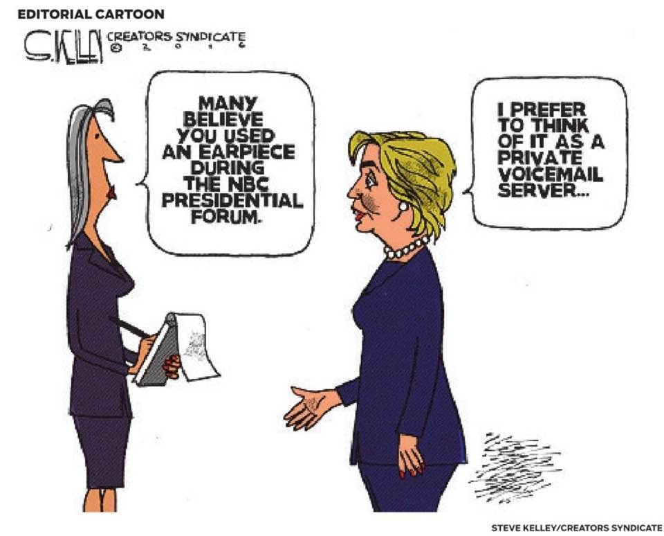 """""""I found it believable that Hillary might have used an earpiece at the presidential forum on NBC,"""" Kelley says of his reasoning behind the editorial cartoon."""