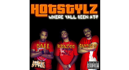 Where Y'all Been At by Hot Stylz, their first mixtape in two years