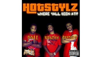 <i>Where Y'all Been At</i> by Hot Stylz, their first mixtape in two years