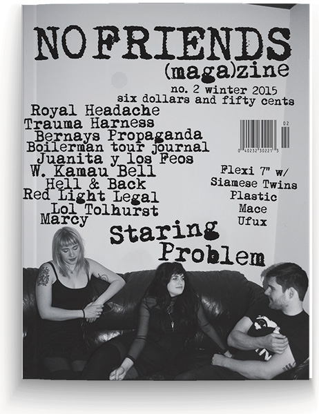 The second issue of Chicago-based zine <i>No Friends</i>
