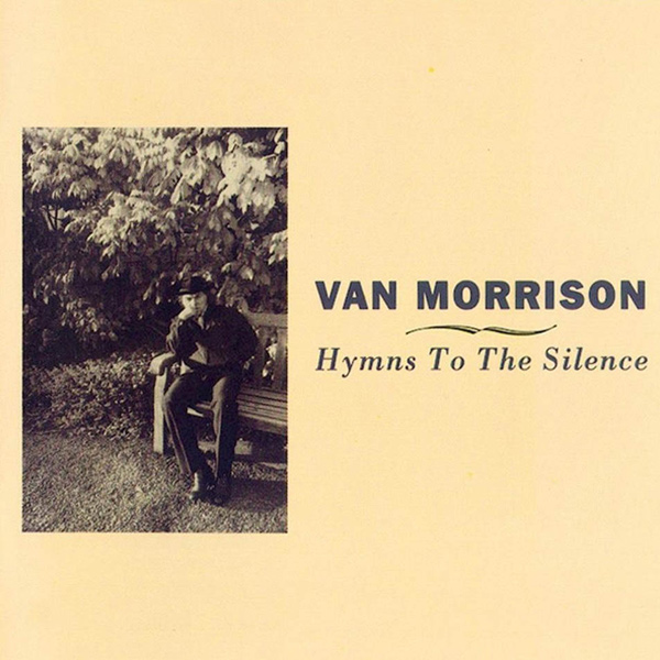 <i>Hymns to the Silence</i> by Van Morrison