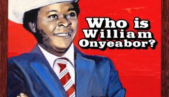 William Onyeabor, <i>Who Is William Onyeabor?</i>