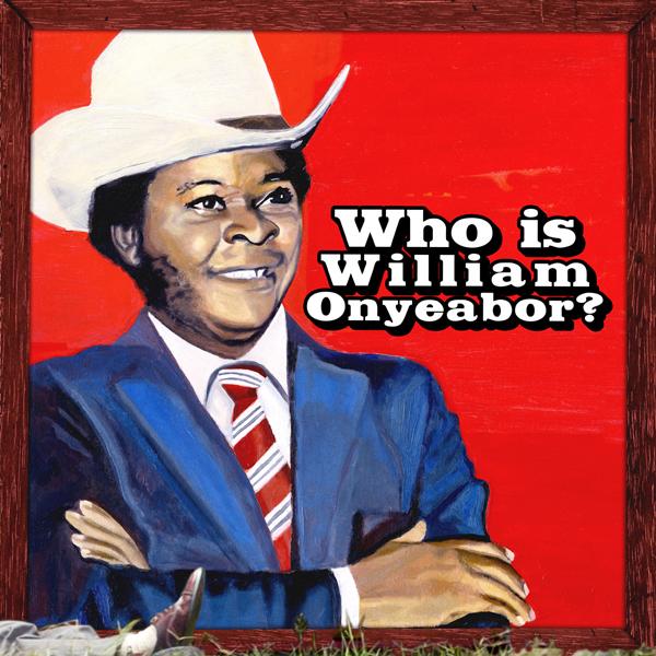 William Onyeabor, Who Is William Onyeabor?