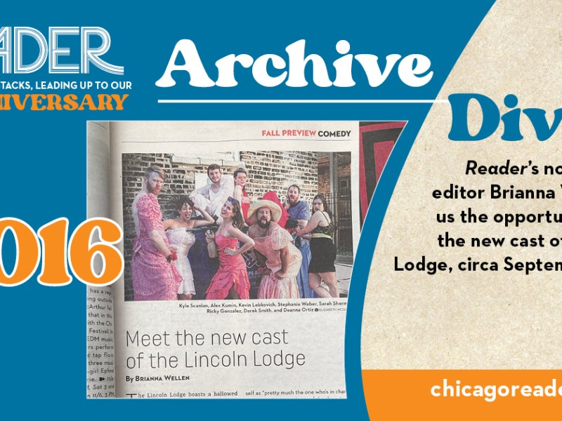 Archive Dive, Day 46, 2016: The Reader's no-managing editor Brianna Wellen gives us the opportunity to meet the new cast of the Lincoln Lodge, circa September 8, 2016