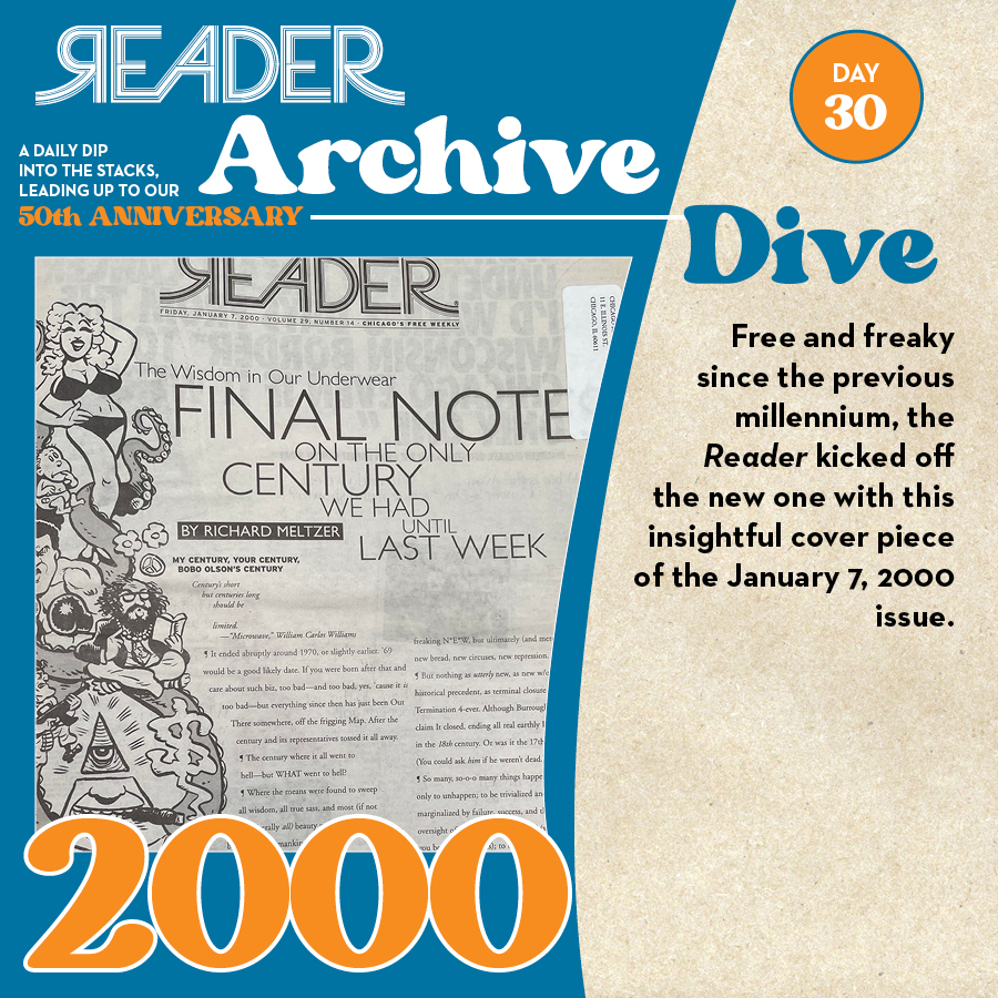 2000: Free and freak since the previous millennium, the Reader kicked off the new one with this insightful cover piece of the January 7, 2000 issue.