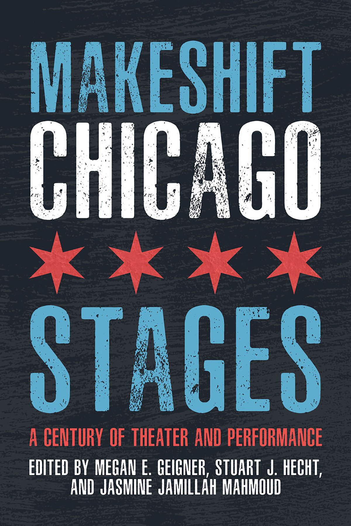 Cover art for the book Makeshift Chicago Stages