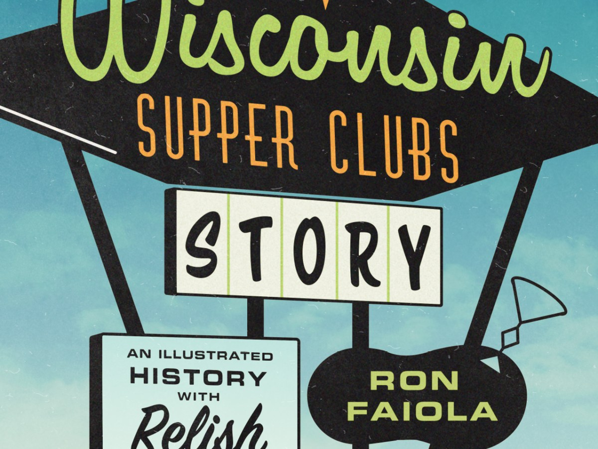 Wisconsin Supper Clubs Story food book