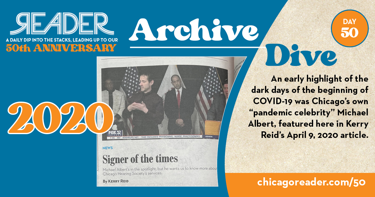 """Archive Dive Day 50, 2020: An early highlight of the dark days of the beginning of COVID-19 was Chicago's own """"pandemic celebrity"""" Michael Albert, featured here in Kerry Reid's April 9, 2020 article."""