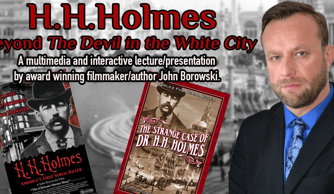 H.H. Holmes: Beyond The Devil in the White City
