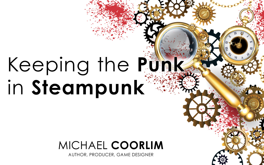 Keeping the Punk in Steampunk