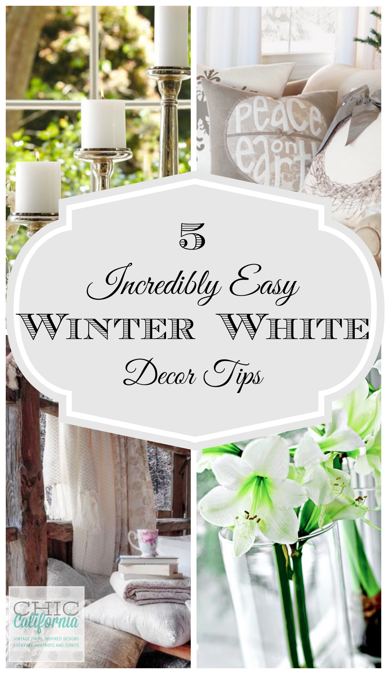 5 Incredibly Easy Winter White Decor Tips. 5 Incredibly Easy Winter White Decor Tips   Chic California