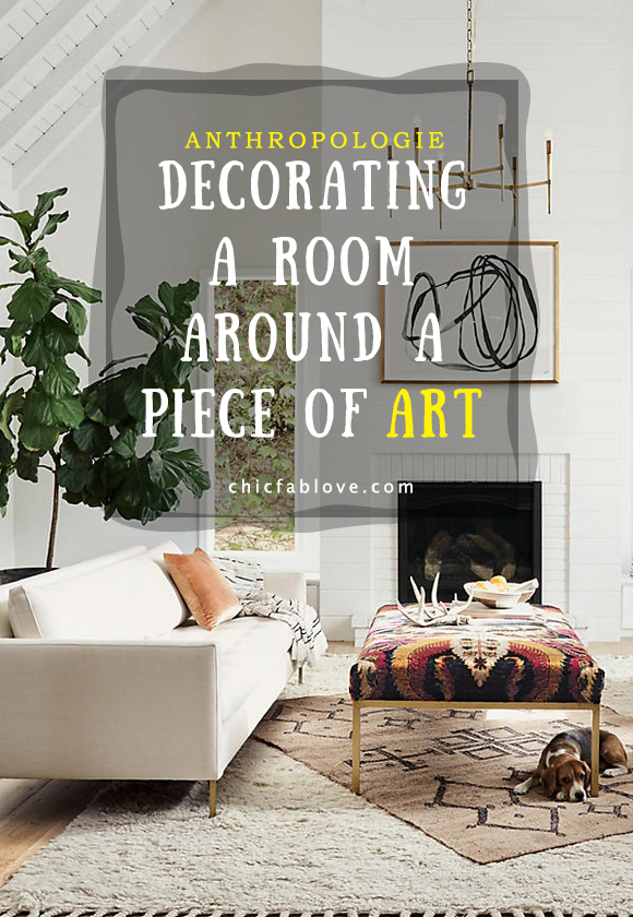 Anthropologie Decorating a Room Around a Piece of Art