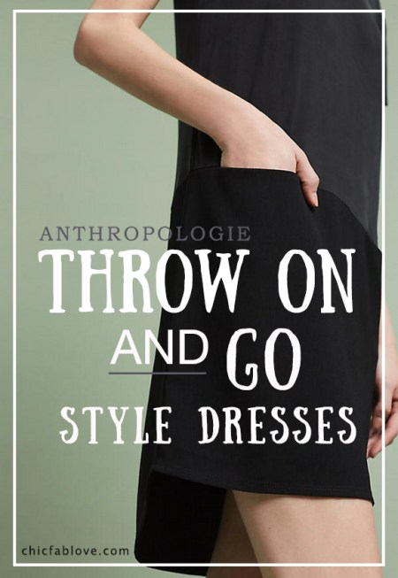 Throw On And Go Style Dresses - Easy Effortless Chic
