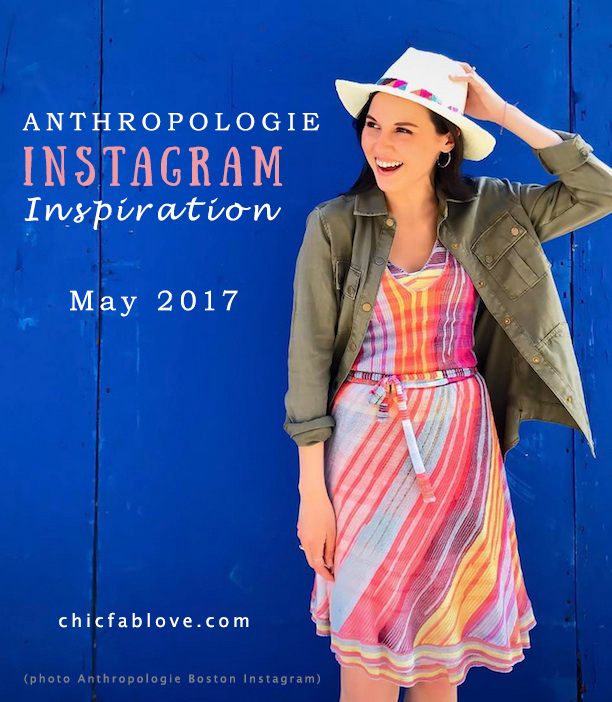 Anthropologie Instagram Inspiration May 2017