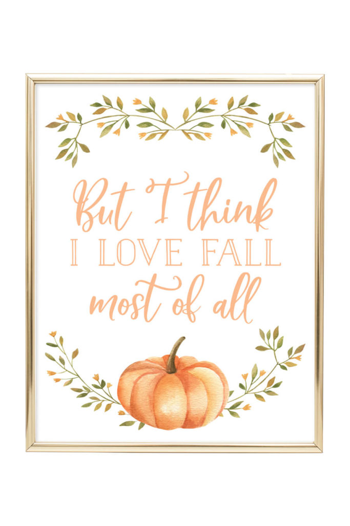 Download But I Think I Love Fall Most of All Printable Wall Art ...