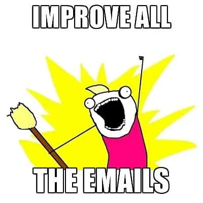 Improve all the emails