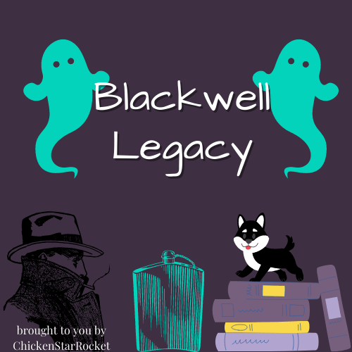 Blackwell Legacy: Writer And Her Ghost Detective
