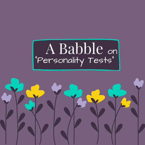 A Babble on Personality Tests