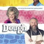 Dough poster 150x150 - Mainstream Chick's Quick Takes: Keanu; Mother's Day; The Meddler; Dough; Papa: Hemingway in Cuba; Ratchet and Clank