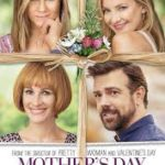 mothers day poster 150x150 - Mainstream Chick's Quick Takes: Keanu; Mother's Day; The Meddler; Dough; Papa: Hemingway in Cuba; Ratchet and Clank