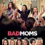 Bad Moms poster 150x150 - Mainstream Chick's Quick Takes: Jason Bourne; Bad Moms; Nerve